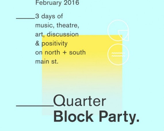 Quarter Block Party, 5th – 7th February, 2016